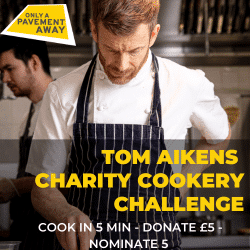Tom Aikens teams up with Only A Pavement Away to help raise funds in support of the Hospitality Against Homelessness Campaign